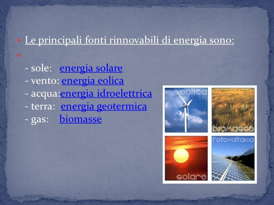 Fonti rinnovabili Acqua Vento Maree Geotermia Biomassa Fonti non rinnovabili Combustibili fossili Petrolio Metallo Carbone Reazioni nucleari Sole