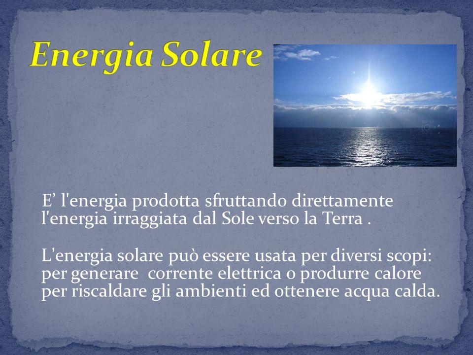 Le principali fonti rinnovabili di energia sono: - sole: energia solare - vento: energia eolica - acqua:energia idroelettrica - terra: energia geoterm