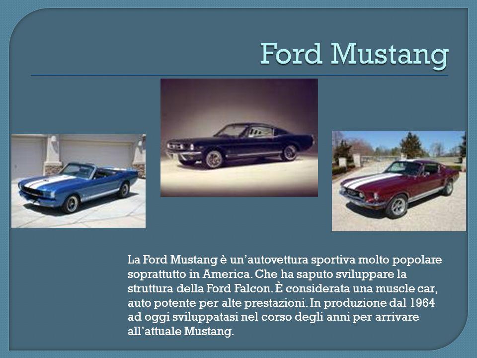 La Ford Mustang è unautovettura sportiva molto popolare soprattutto in America. Che ha saputo sviluppare la struttura della Ford Falcon. È considerata
