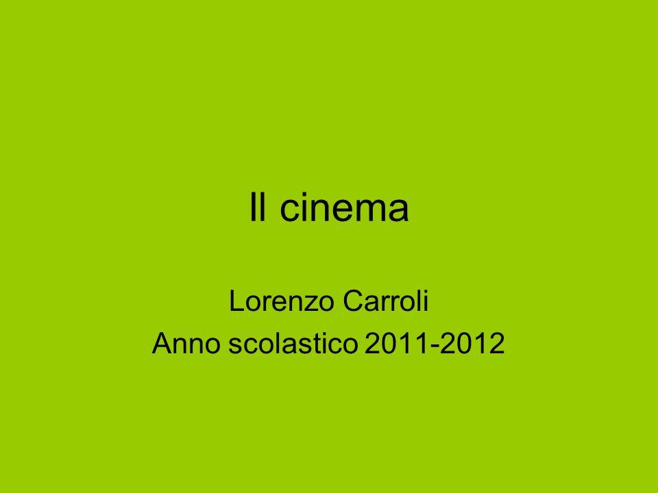Il cinema Lorenzo Carroli Anno scolastico 2011-2012