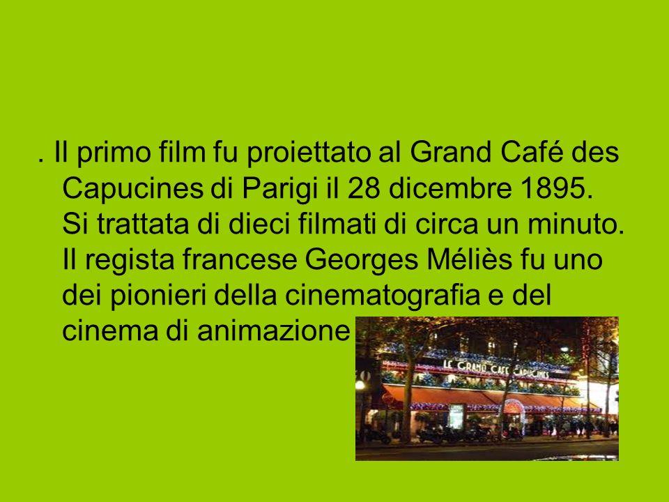 . Il primo film fu proiettato al Grand Café des Capucines di Parigi il 28 dicembre 1895. Si trattata di dieci filmati di circa un minuto. Il regista f