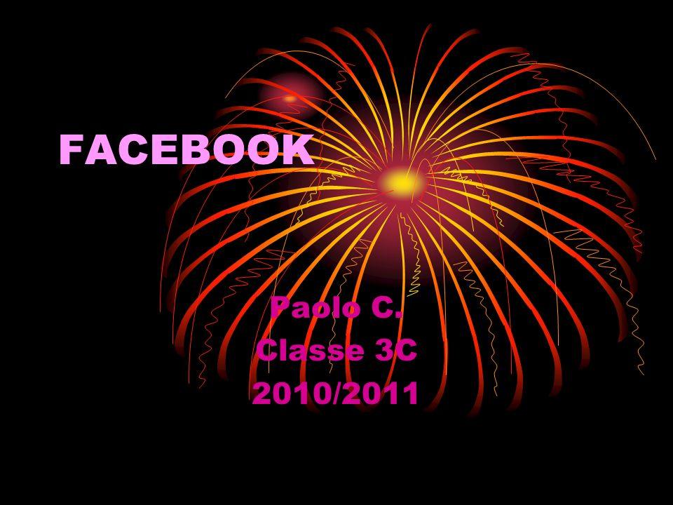 FACEBOOK Paolo C. Classe 3C 2010/2011