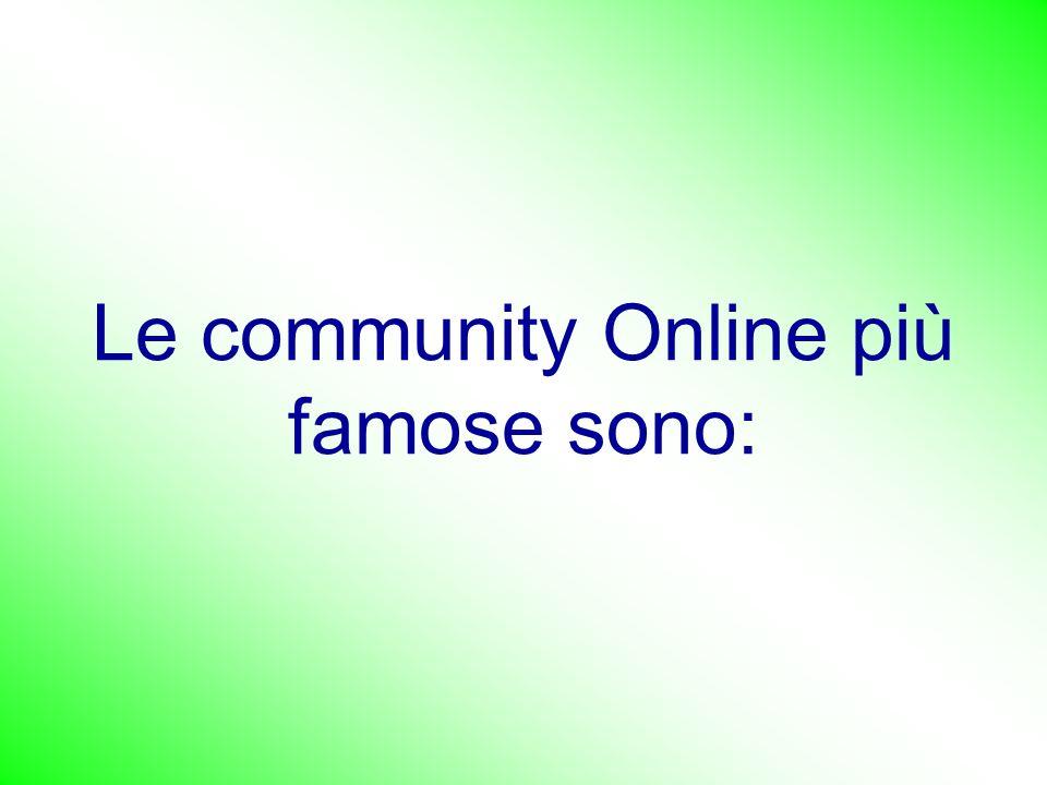Le community Online più famose sono: