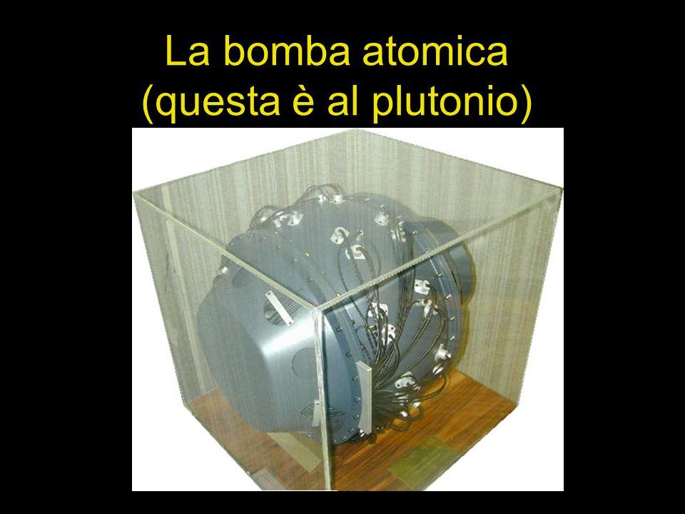 La bomba atomica (questa è al plutonio)