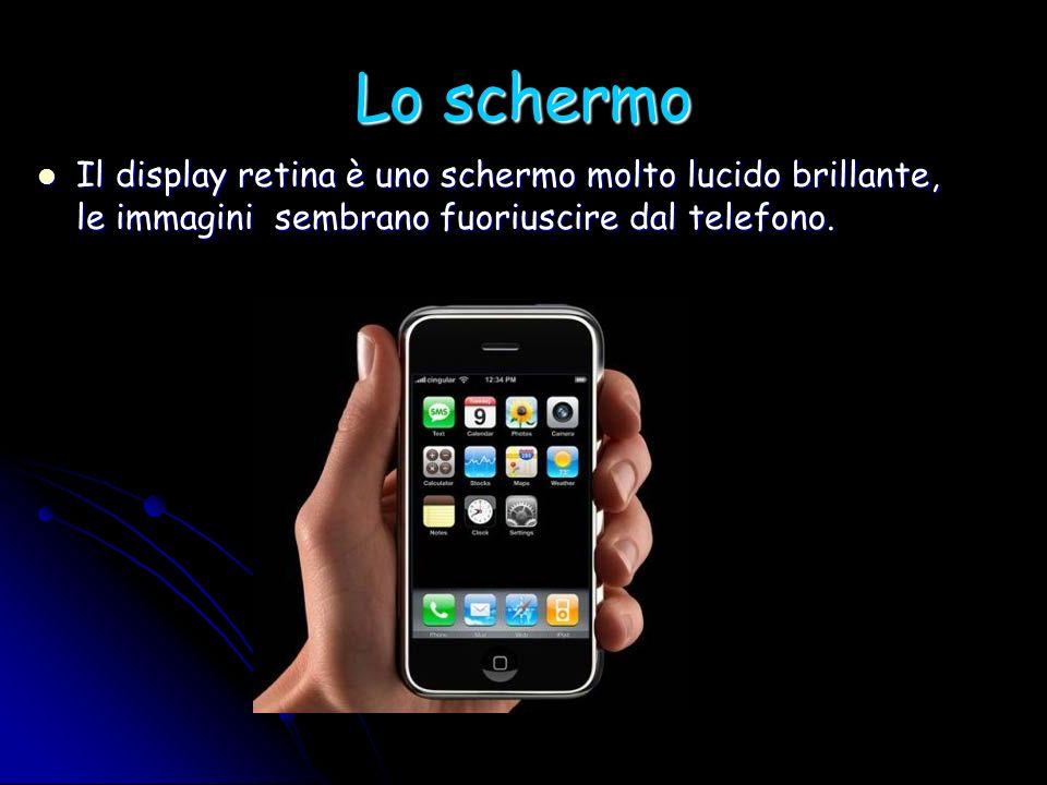 Lo schermo Il display retina è uno schermo molto lucido brillante, le immagini sembrano fuoriuscire dal telefono.