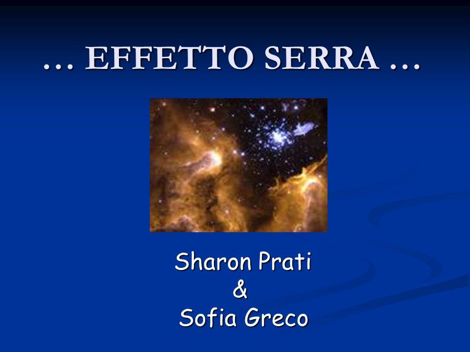 … EFFETTO SERRA … Sharon Prati Sharon Prati & Sofia Greco Sofia Greco