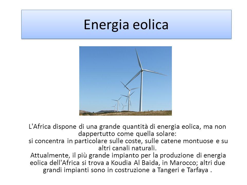 Energia eolica L'Africa dispone di una grande quantità di energia eolica, ma non dappertutto come quella solare: si concentra in particolare sulle cos