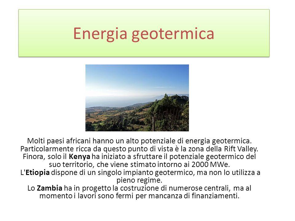 Energia geotermica Molti paesi africani hanno un alto potenziale di energia geotermica. Particolarmente ricca da questo punto di vista è la zona della