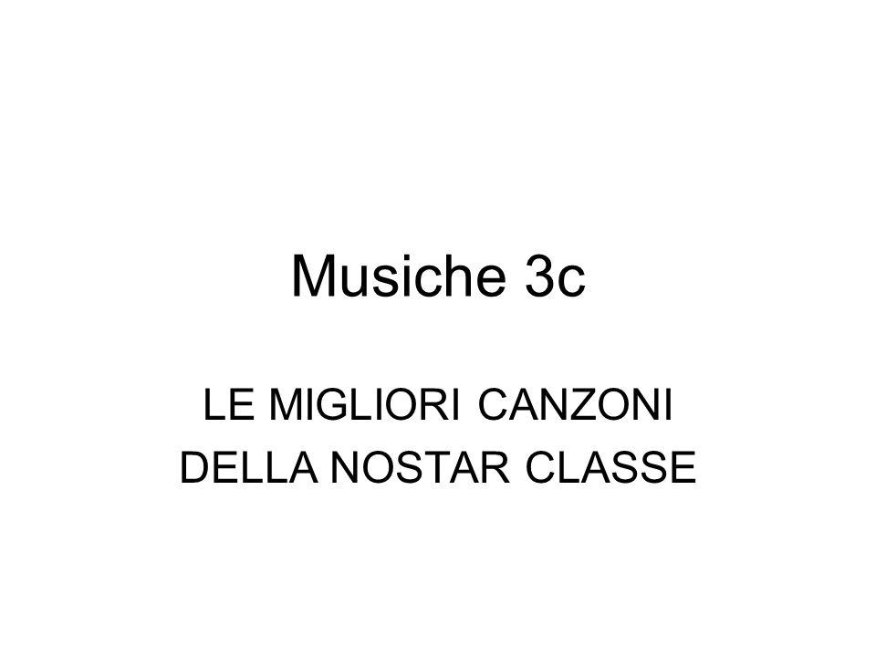 Musiche 3c LE MIGLIORI CANZONI DELLA NOSTAR CLASSE