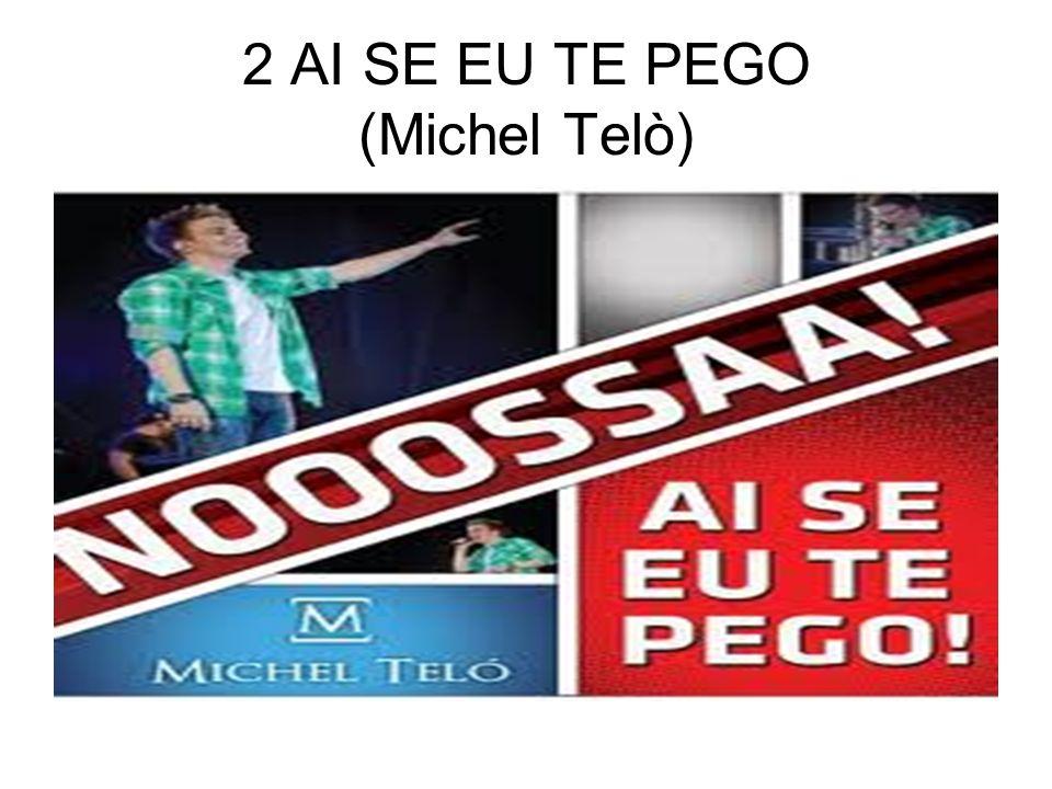 2 AI SE EU TE PEGO (Michel Telò)