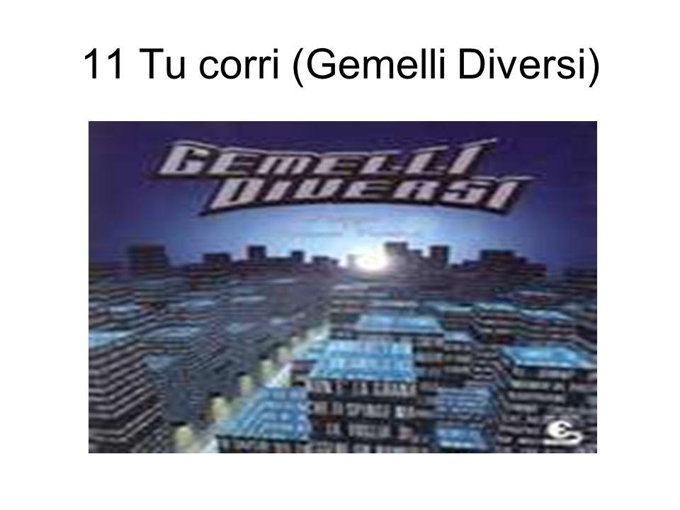 11 Tu corri (Gemelli Diversi)