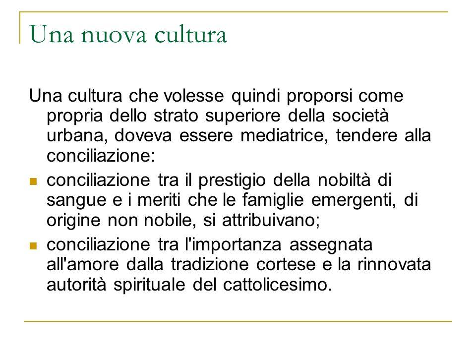 Una nuova cultura Una cultura che volesse quindi proporsi come propria dello strato superiore della società urbana, doveva essere mediatrice, tendere