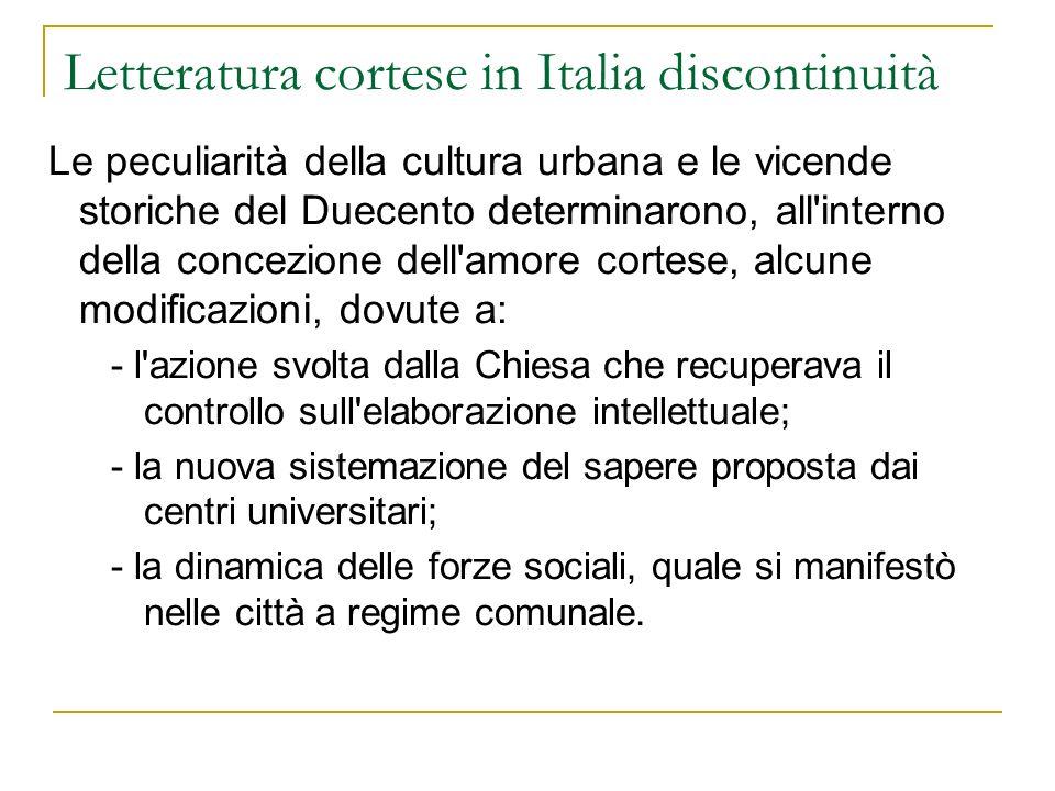 I soggetti sociali L appropriazione dell amore cortese fu un aspetto di quella crescita della cultura laica in volgare che ebbe i suoi soggetti storici nei ceti urbani di maggior prestigio (corte di Federico II, Bologna, Toscana).
