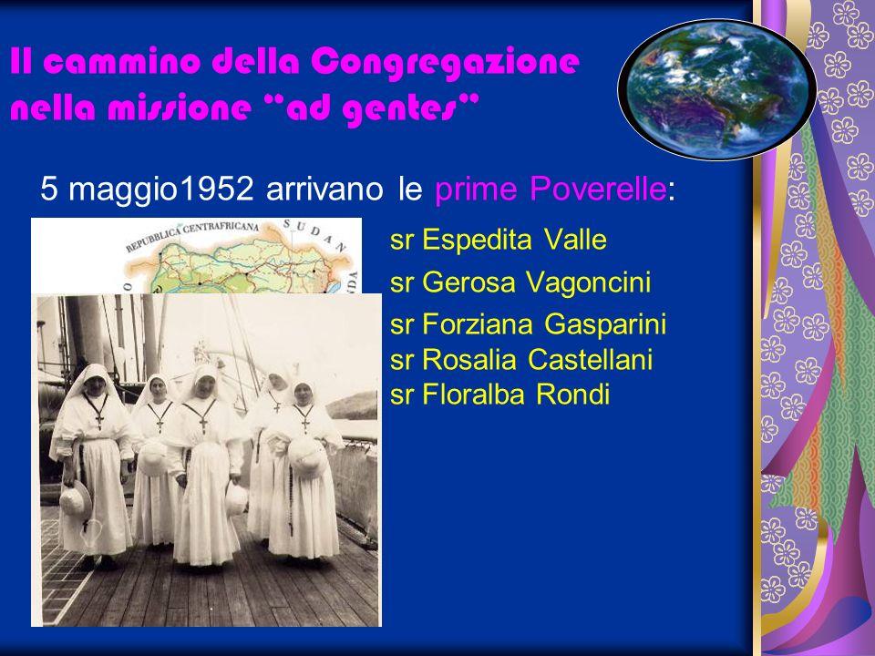 5 maggio1952 arrivano le prime Poverelle: sr Espedita Valle sr Gerosa Vagoncini sr Forziana Gasparini sr Rosalia Castellani sr Floralba Rondi Il cammi