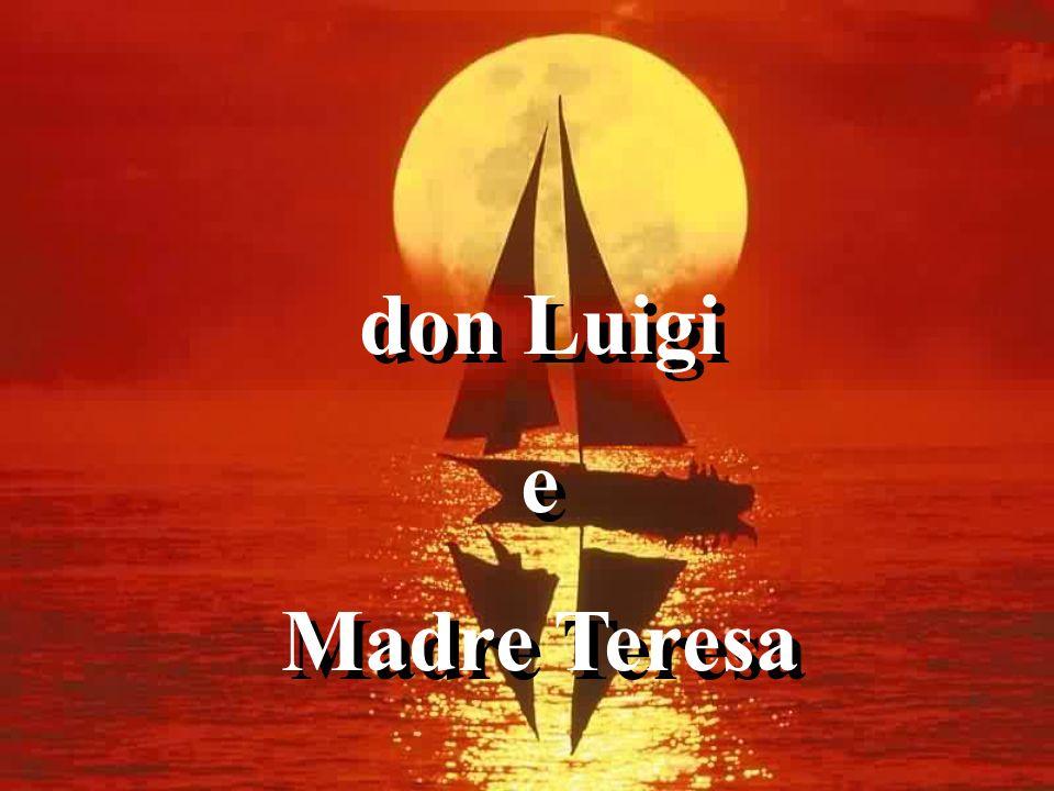 don Luigi e Madre Teresa don Luigi e Madre Teresa