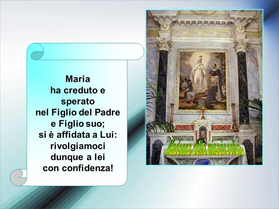 Maria ha creduto e sperato nel Figlio del Padre e Figlio suo; si è affidata a Lui: rivolgiamoci dunque a lei con confidenza!