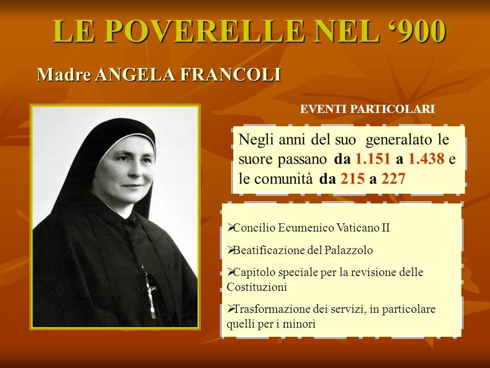 LE POVERELLE NEL 900 Concilio Ecumenico Vaticano II Beatificazione del Palazzolo Capitolo speciale per la revisione delle Costituzioni Trasformazione