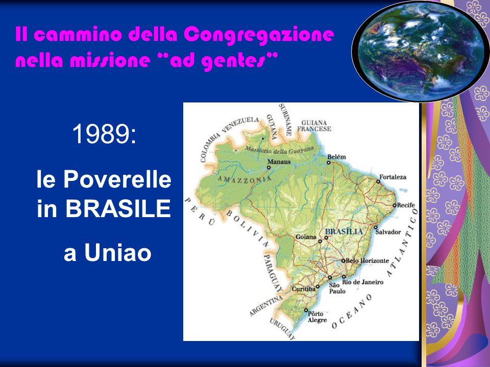 Il cammino della Congregazione nella missione ad gentes 1989: Uniao