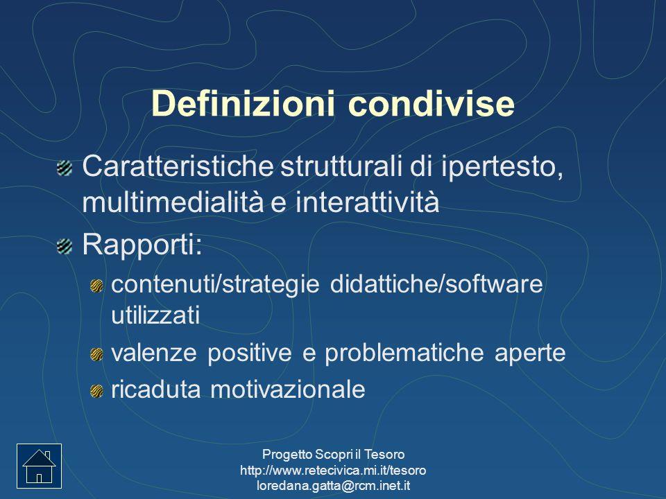 Progetto Scopri il Tesoro http://www.retecivica.mi.it/tesoro loredana.gatta@rcm.inet.it Definizioni condivise Caratteristiche strutturali di ipertesto