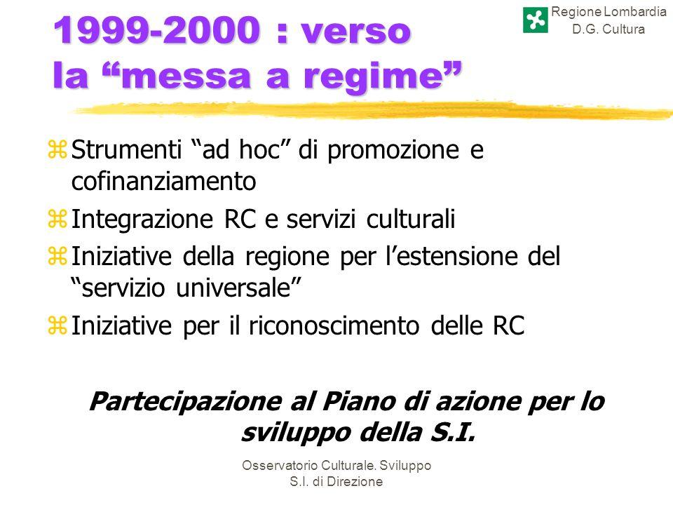 Regione Lombardia D.G. Cultura Osservatorio Culturale. Sviluppo S.I. di Direzione 1999-2000 : verso la messa a regime zStrumenti ad hoc di promozione