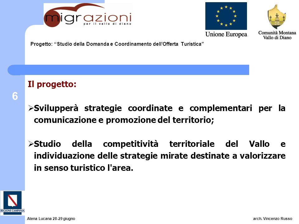6 Progetto: Studio della Domanda e Coordinamento dellOfferta Turistica Il progetto: Svilupperà strategie coordinate e complementari per la comunicazio