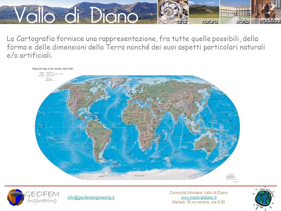 Comunità Montana Vallo di Diano www.montvaldiano.it Martedì 18 novembre ore 9.00 info@geofemenginnering.it La Cartografia fornisce una rappresentazion