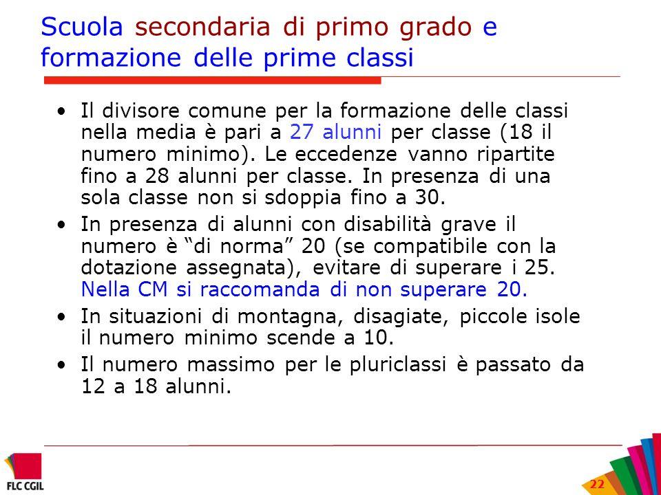 22 Scuola secondaria di primo grado e formazione delle prime classi Il divisore comune per la formazione delle classi nella media è pari a 27 alunni p