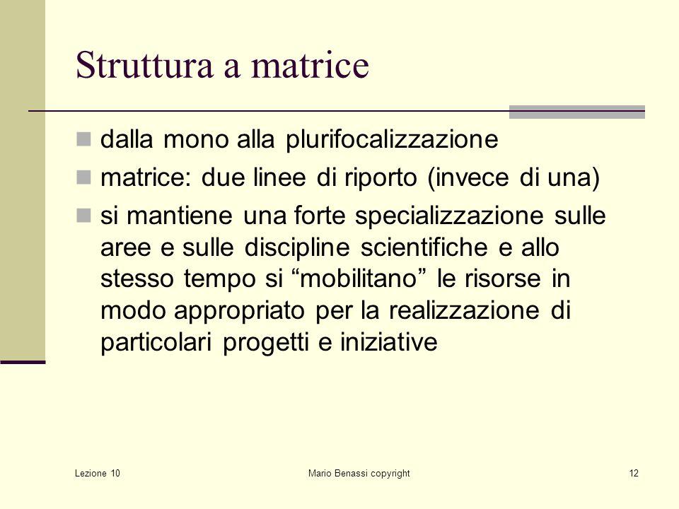 Lezione 10 Mario Benassi copyright13 Struttura a matrice
