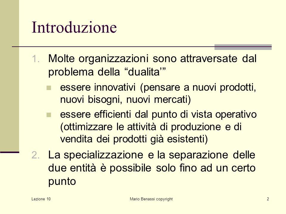 Lezione 10 Mario Benassi copyright3 Il problema Quale struttura organizzativa.