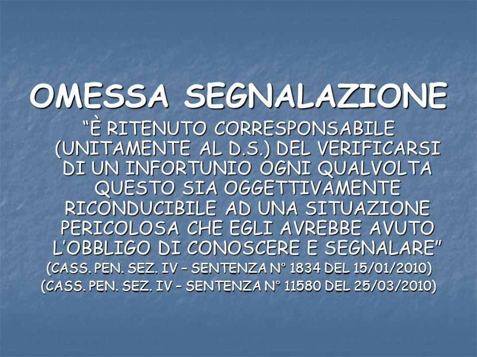 OMESSA SEGNALAZIONE È RITENUTO CORRESPONSABILE (UNITAMENTE AL D.S.) DEL VERIFICARSI DI UN INFORTUNIO OGNI QUALVOLTA QUESTO SIA OGGETTIVAMENTE RICONDUC