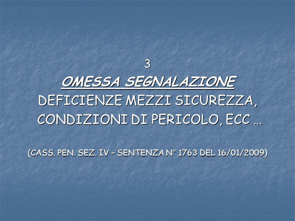 3 OMESSA SEGNALAZIONE DEFICIENZE MEZZI SICUREZZA, CONDIZIONI DI PERICOLO, ECC … CONDIZIONI DI PERICOLO, ECC … (CASS.