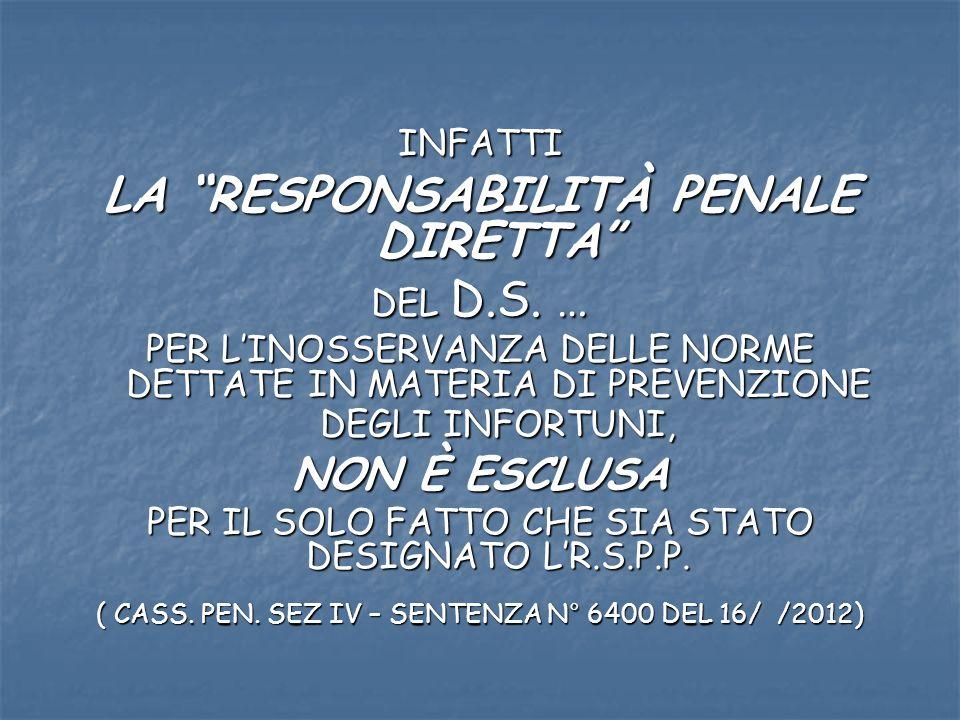 INFATTI LA RESPONSABILITÀ PENALE DIRETTA DEL D.S.