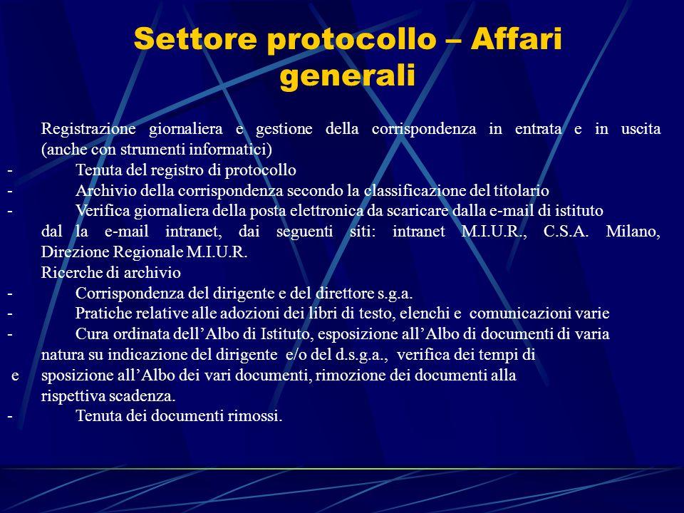 Settore protocollo – Affari generali Registrazione giornaliera e gestione della corrispondenza in entrata e in uscita (anche con strumenti informatici
