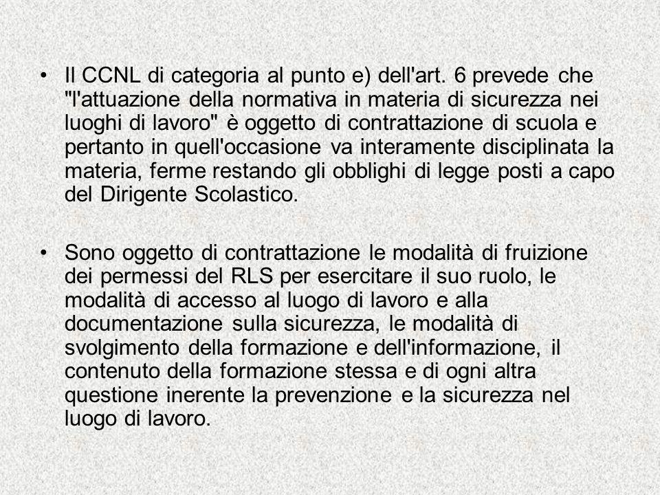 Il CCNL di categoria al punto e) dell'art. 6 prevede che