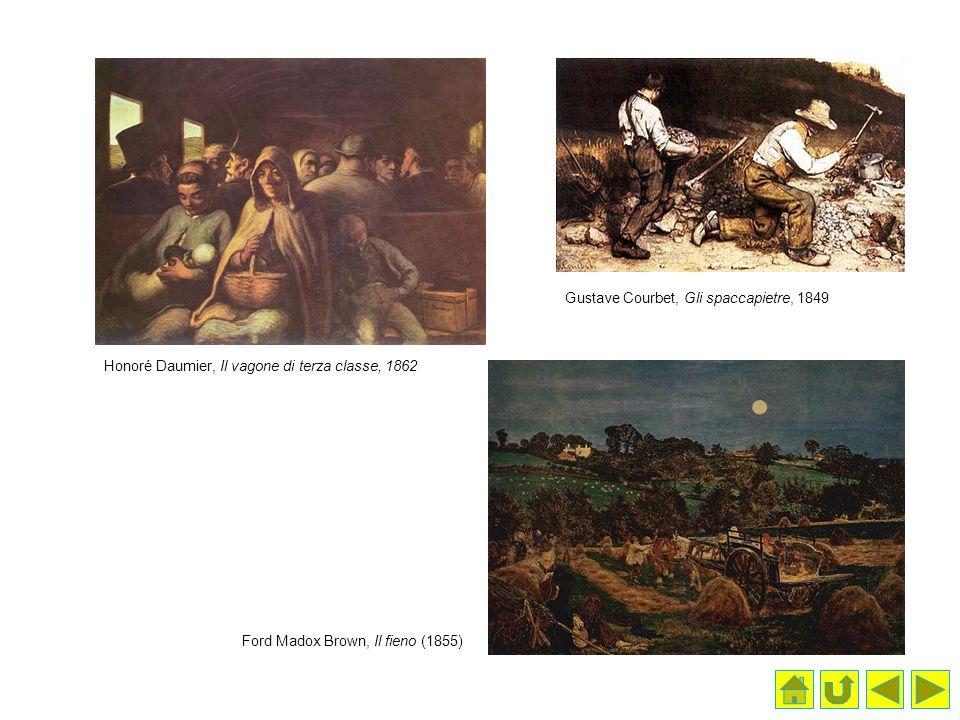 Honoré Daumier, Il vagone di terza classe, 1862 Ford Madox Brown, Il fieno (1855) Gustave Courbet, Gli spaccapietre, 1849