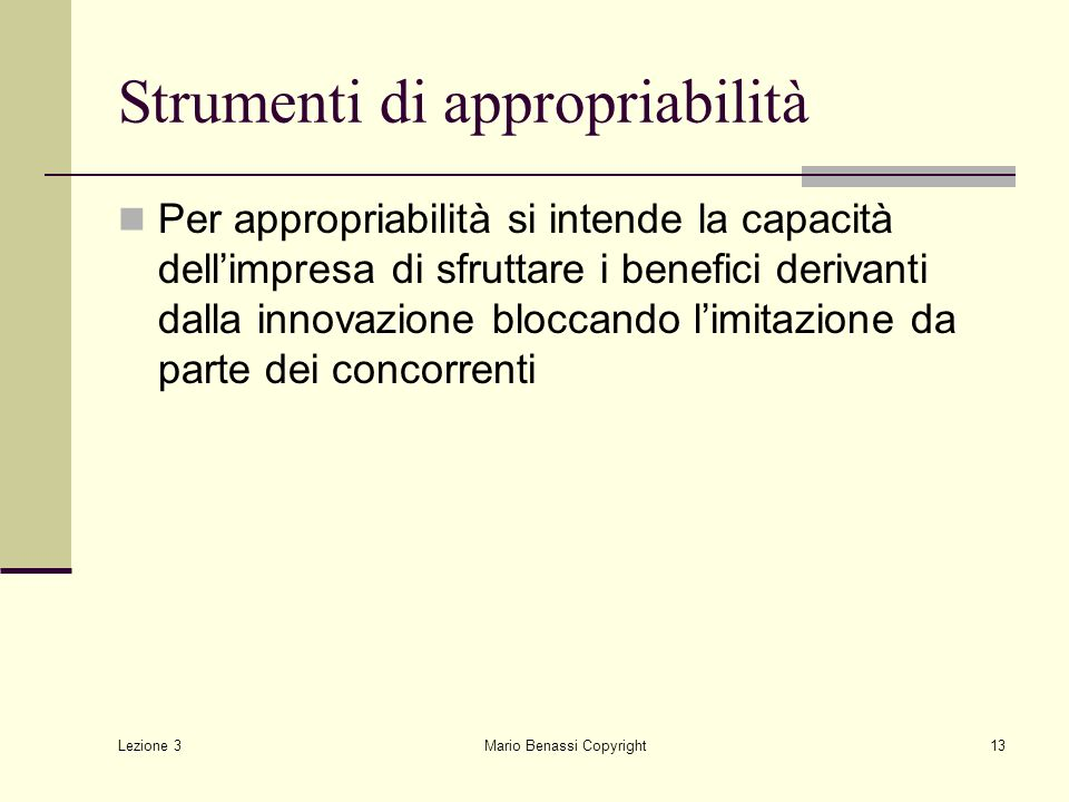 Lezione 3 Mario Benassi Copyright14 Strumenti di appropriabilità 1.