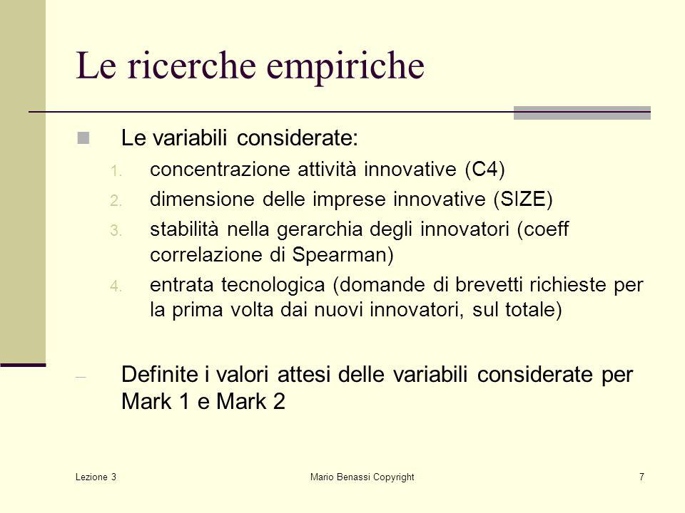 Lezione 3 Mario Benassi Copyright8 Modelli settoriali (Y) e regimi tecnologici (X) X -------> Y Regimi tecnologici opportunità appropriabilità cumulatività avanzamento tecnologico caratteristiche delle conoscenze di base
