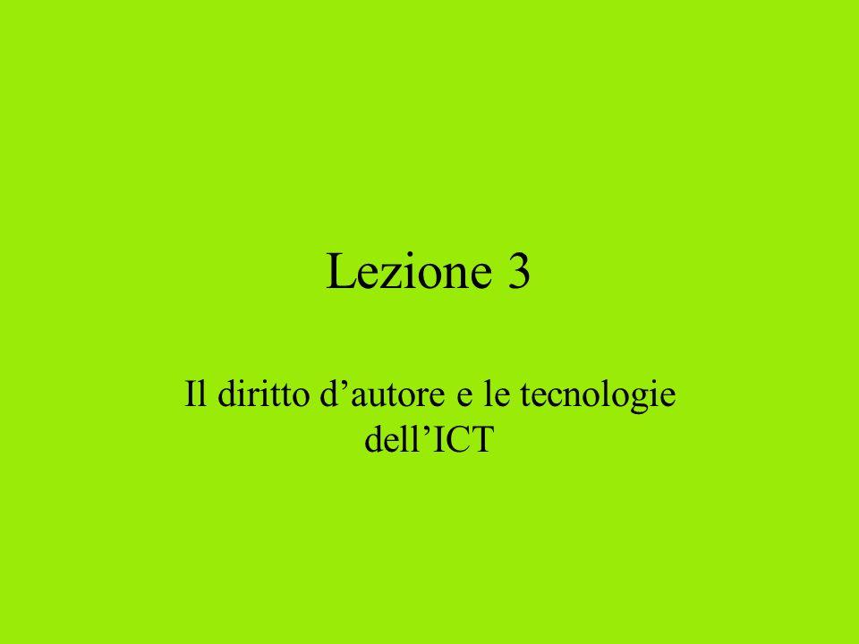 Lezione 3 Il diritto dautore e le tecnologie dellICT