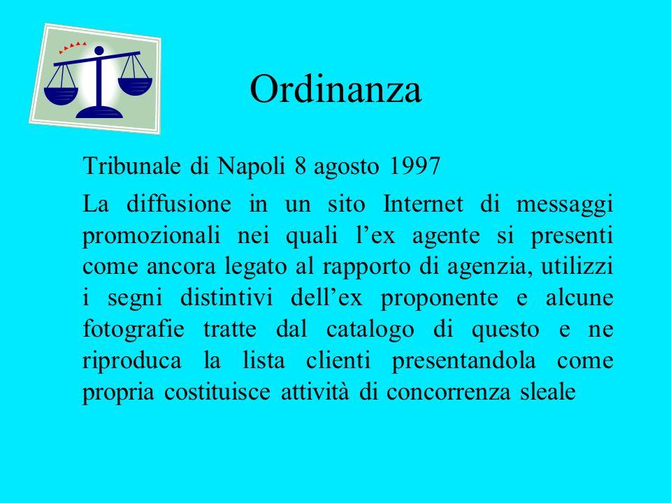 Ordinanza Tribunale di Napoli 8 agosto 1997 La diffusione in un sito Internet di messaggi promozionali nei quali lex agente si presenti come ancora le