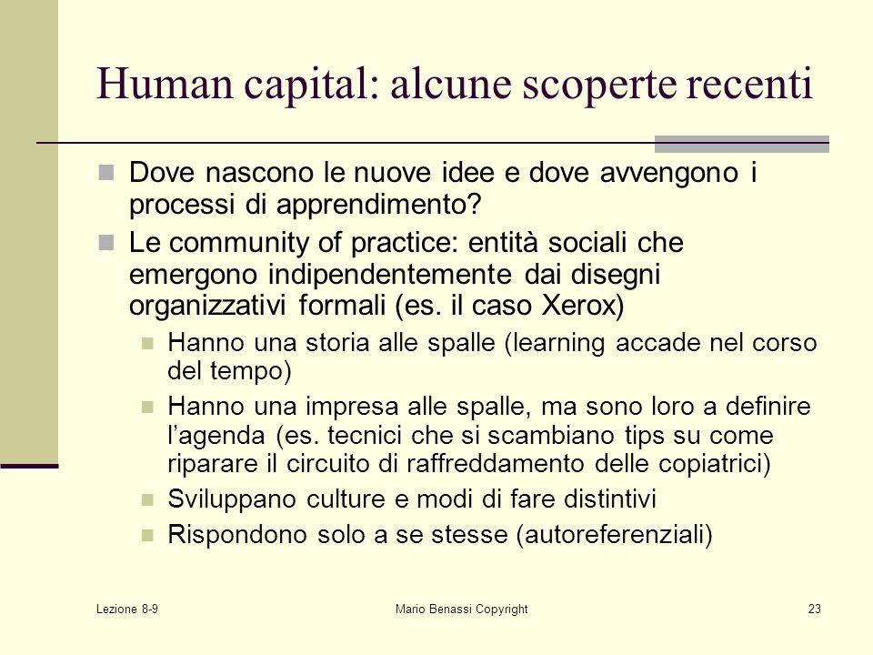 Lezione 8-9 Mario Benassi Copyright23 Human capital: alcune scoperte recenti Dove nascono le nuove idee e dove avvengono i processi di apprendimento?