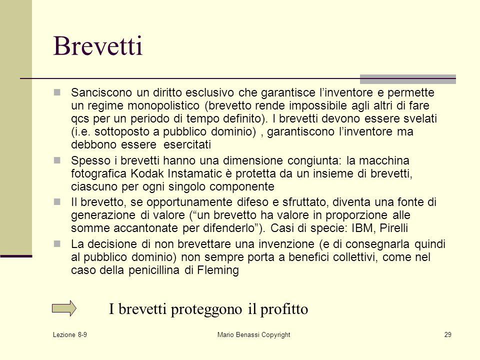 Lezione 8-9 Mario Benassi Copyright29 Brevetti Sanciscono un diritto esclusivo che garantisce linventore e permette un regime monopolistico (brevetto