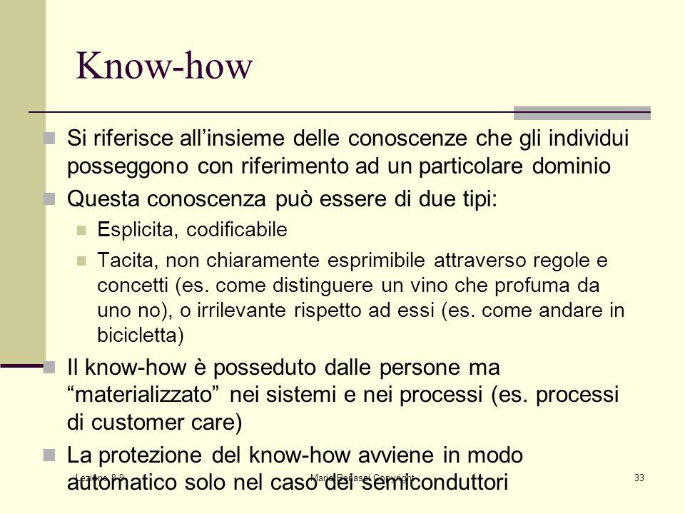Lezione 8-9 Mario Benassi Copyright33 Know-how Si riferisce allinsieme delle conoscenze che gli individui posseggono con riferimento ad un particolare