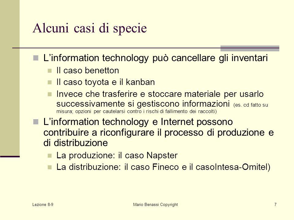 Lezione 8-9 Mario Benassi Copyright7 Alcuni casi di specie Linformation technology può cancellare gli inventari Il caso benetton Il caso toyota e il k