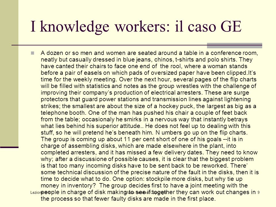 Lezione 8-9 Mario Benassi Copyright10 I knowledge workers: il caso GE This is a GE factory in Bayamon, Puerto Rico, an industrial suburb of San Juan.