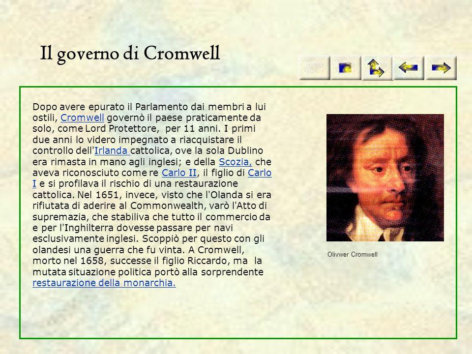 Il governo di Cromwell Dopo avere epurato il Parlamento dai membri a lui ostili, Cromwell governò il paese praticamente da solo, come Lord Protettore,