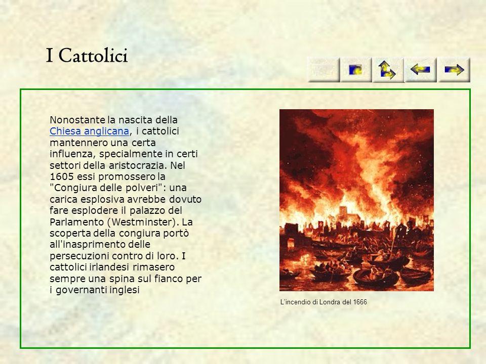 I Cattolici Nonostante la nascita della Chiesa anglicana, i cattolici mantennero una certa influenza, specialmente in certi settori della aristocrazia