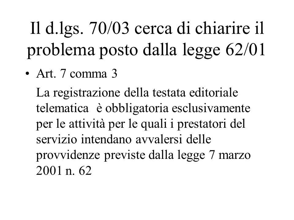 Il d.lgs. 70/03 cerca di chiarire il problema posto dalla legge 62/01 Art.
