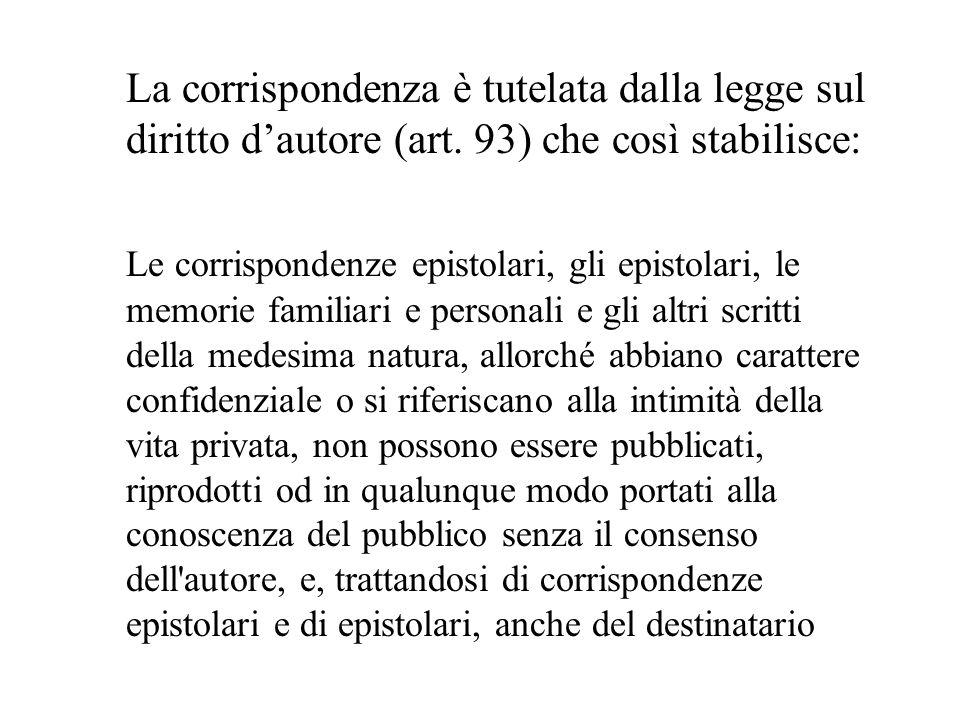 La corrispondenza è tutelata dalla legge sul diritto dautore (art.