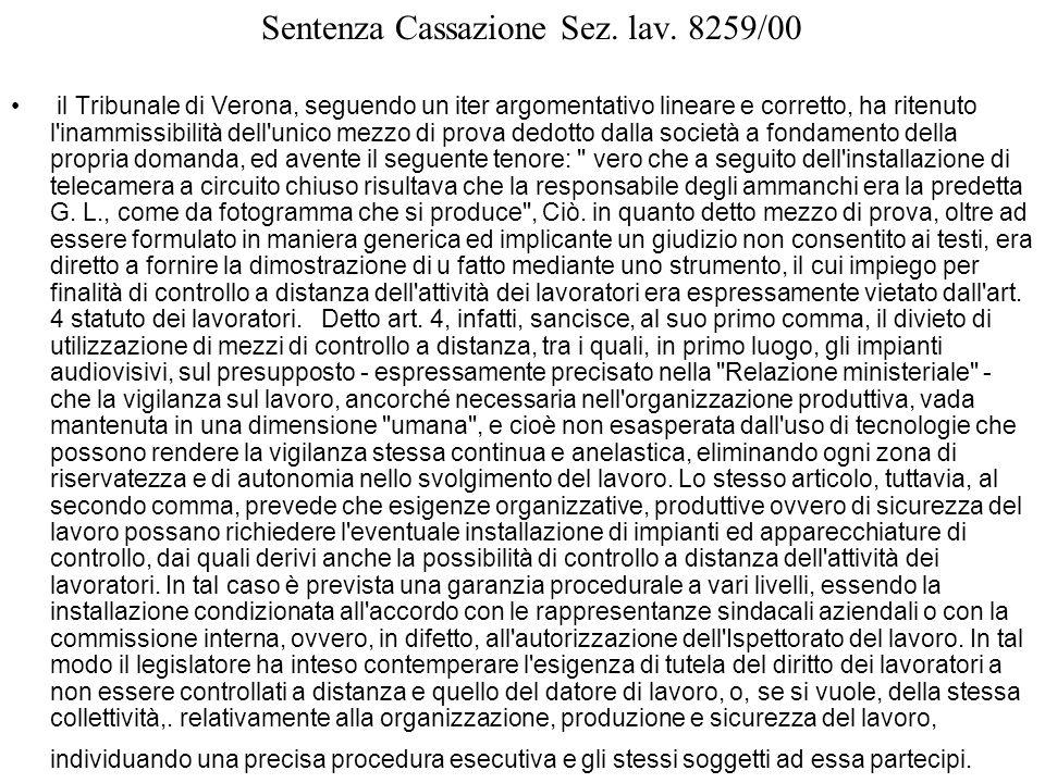 Sentenza Cassazione Sez. lav. 8259/00 il Tribunale di Verona, seguendo un iter argomentativo lineare e corretto, ha ritenuto l'inammissibilità dell'un