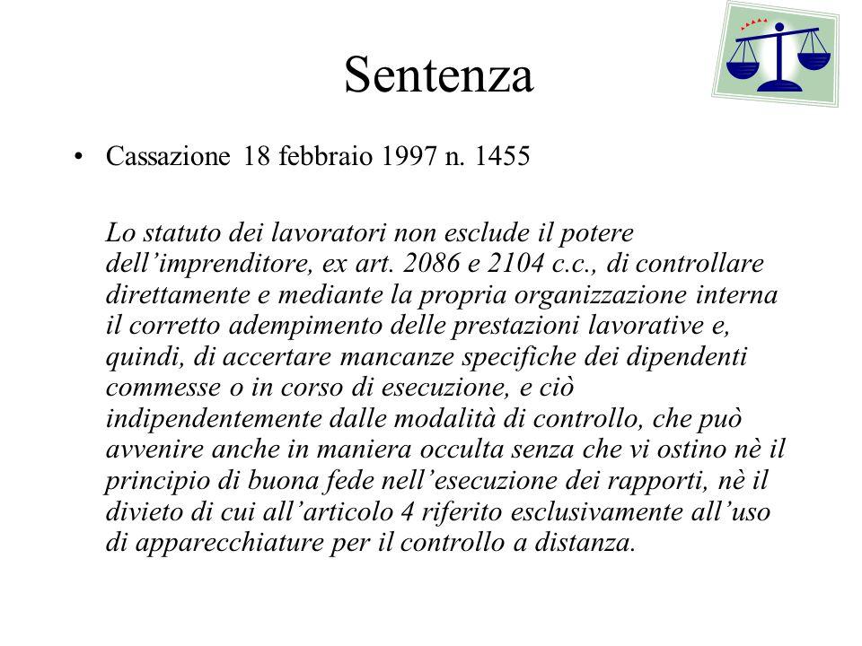 Sentenza Cassazione 18 febbraio 1997 n. 1455 Lo statuto dei lavoratori non esclude il potere dellimprenditore, ex art. 2086 e 2104 c.c., di controllar